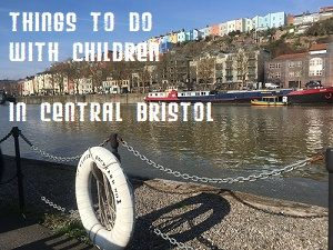 Things to do with children in Central Bristol