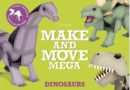 Make and Move Mega Dinosaurs out in August